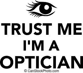 Trust me I'm a Optician