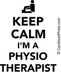 Keep calm I am a Physiotherapist