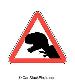 Attention dinosaur. Dangers of red road sign. Prehistoric...