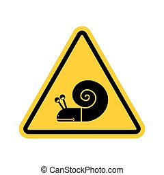Attention snail. Danger yellow road sign. Slow driver...