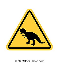 Attention dinosaur. Dangers of yellow road sign. Prehistoric...
