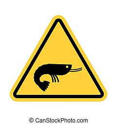Attention shrimp. Dangers of yellow road sign. plankton...