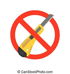 Stop Stationery knife. Ban Office paper cutter. Red prohibition sign