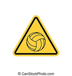 Attention volleyball. Danger yellow road sign. Games ball...