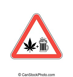 Attention Drugs and alcohol. Dangers red road sign. beer and...