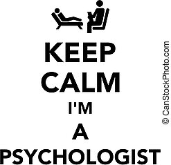 Keep calm I am a psychologist