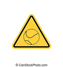 Attention tennis. Danger yellow road sign. Games ball...