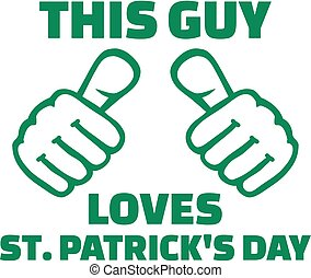 This guy loves St. Patricks day - T-Shirt design