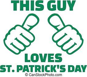 This guy loves St. Patricks day - T-Shirt design