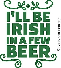 St. Patrick's Day typographic design - I'll be irish in a...