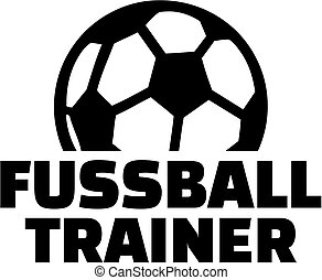 Soccer coach with ball. German job title.