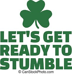 St. Patrick's Day party text - Let's get ready to stumble