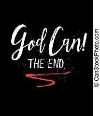 God Can! The End. Brush Script Typography Design Art with...
