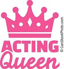 Acting Queen