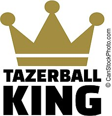 Tazerball king with crown