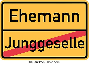 Place name sign from bachelor to husband - german