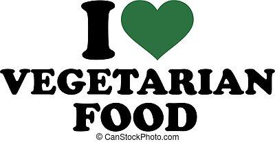 I lvoe Vegetarian food