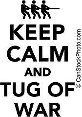 Keep calm and tug of war