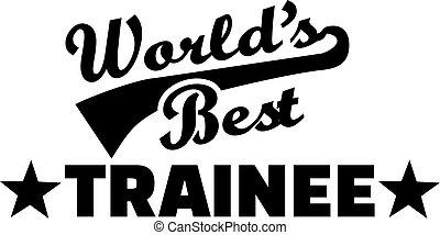 World's Best Trainee