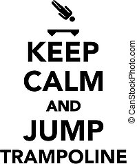 Keep calm and jump Trampoline