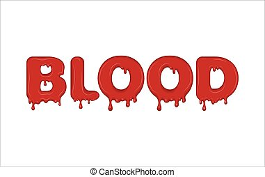 Vector word made of blood. - Vector word made of flowing...