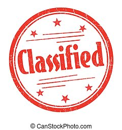 Classified sign or stamp - Classified grunge rubber stamp on...