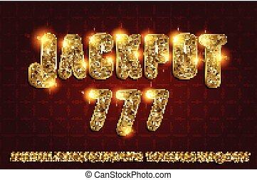 Jackpot 777. Golden glowing alphabet on a dark background....