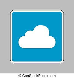 Cloud sign illustration. White icon on blue sign as background.