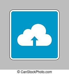 Cloud technology sign. White icon on blue sign as background.