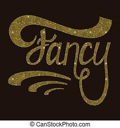Fancy gold lettering.