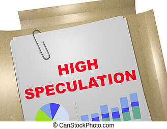 High Speculation - business concept