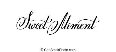 sweet moment hand written lettering to Valentine's Day...