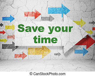 Time concept: arrow with Save Your Time on grunge wall...