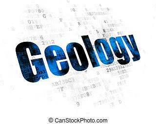 Science concept: Geology on Digital background - Science...