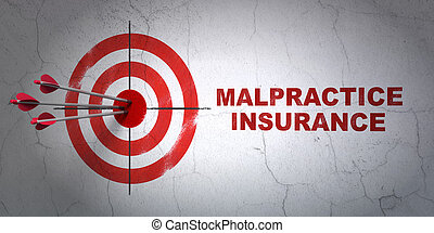 Insurance concept: target and Malpractice Insurance on wall...