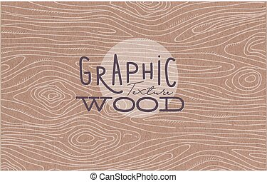 Graphic wood texture brown - Wood graphic texture drawing...