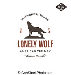 Old style wilderness label with wolf and typography elements. Vintage letterpress effect print. Prints of howling wolf. Unique design for t-shirts, mugs. Hand drawn wolf insignia, rustic design Vector