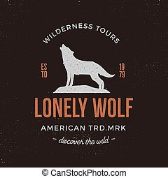 Old style wilderness label with wolf and typography elements. Vintage letterpress effect print. Prints of howling wolf. Unique design for t-shirts. Hand drawn wolf insignia, rustic design. Vector