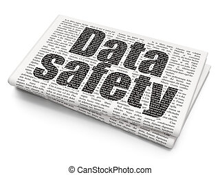 Information concept: Data Safety on Newspaper background