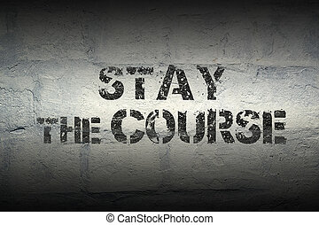 stay the course gr - stay the course stencil print on the...