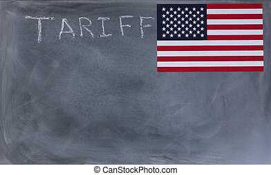 Chalkboard with writing of tariff and United States flag -...