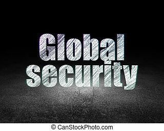 Safety concept: Global Security in grunge dark room
