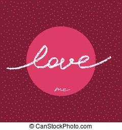 Mash note - Beautiful badge with hand drawn word LOVE ME....