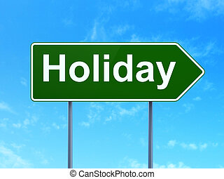 Entertainment, concept: Holiday on road sign background
