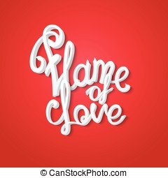 """Flame of love - """"Flame of love"""" hand drawn quote. Ready..."""