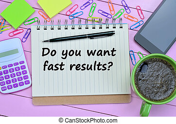 Question Do you want fast results on notebook
