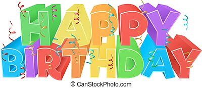 Happy Birthday Word Text Sign - A Happy Birthday bright...