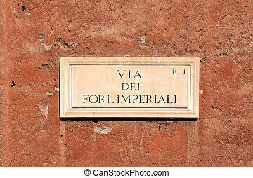 Via dei Fori Imperiali, street plate on a wall in Rome - Via...