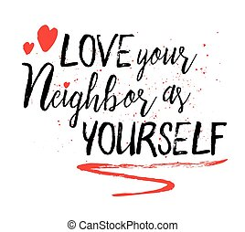 Love your neighbor as yourself Brush Script typography art...