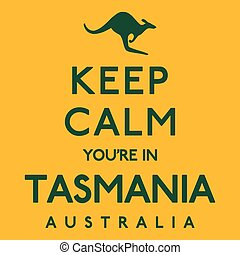 'Keep Calm You're In Tasmania' poster in vector format.